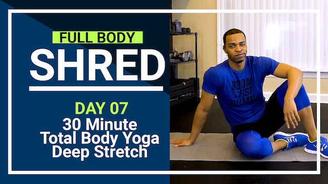 FBShred #07 - 30 Minute Full Body Deep Stretch Recovery Yoga