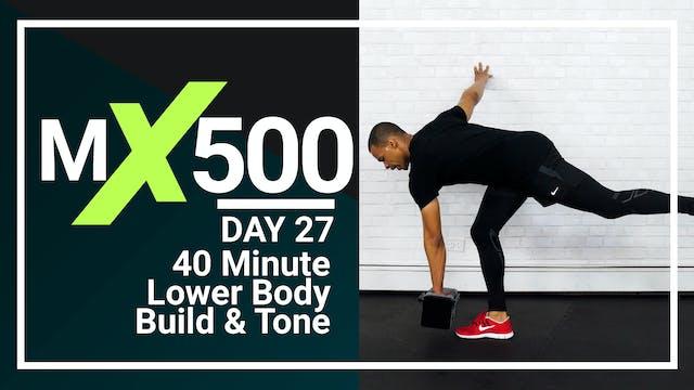 MX500 #27 - 40 Minute Lower Body Strength