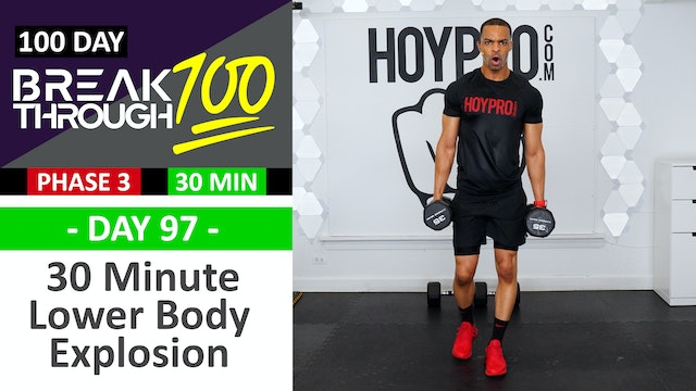 #97 - 30 Minute Explosive Lower Body Workout - Breakthrough100