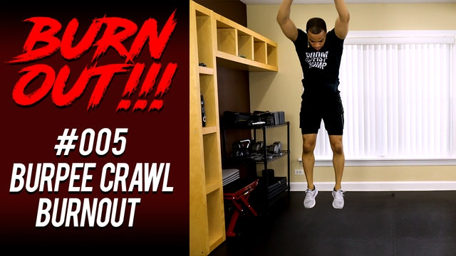 Burnout #005 - Burpee Crawl Burnout