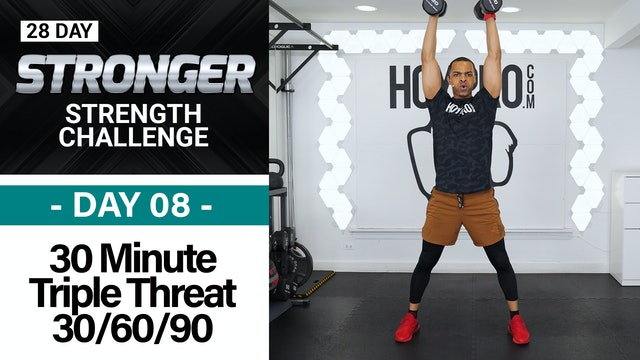 30 Minute 30/60/90 Triple Threat Strength Workout - STRONGER #08