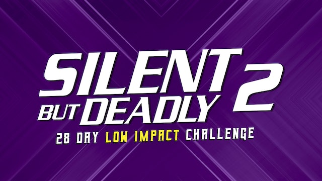 Silent But Deadly 2 - 28 Day Low Impact Workout Challenge