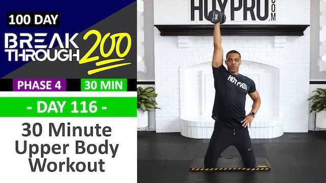 #116 - 30 Minute Advanced Upper Workout - Breakthrough200