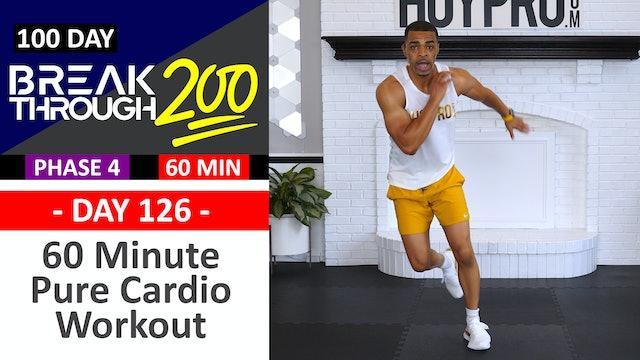 #126 - 60 Minute Pure Cardio Sweat Fest - Breakthrough200