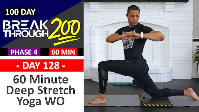 #128 - 60 Minute Deep Stretch Yoga & Recovery - Breakthrough200