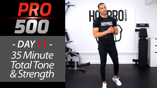 35 Minute Total Body Tone & Strength - PRO 500 #11