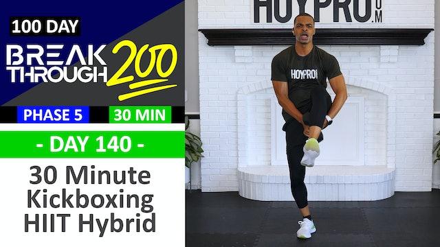 #140 - 30 Minute Kick HIIT Hybrid Kickboxing Workout - Breakthrough200