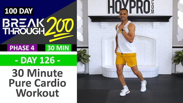 #126 - 30 Minute Pure Cardio Sweat Fest - Breakthrough200