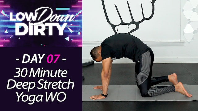 30 Minute HEAL - Total Body Deep Stretch Yoga - Low Down #07