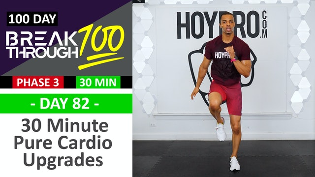 #82 - 30 Minute Pure Cardio Upgrades Levels Workout - Breakthrough100