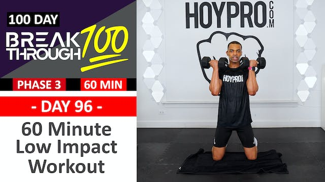 #96 - 60 Minute Low Impact Strength & Conditioning Workout - Breakthrough100