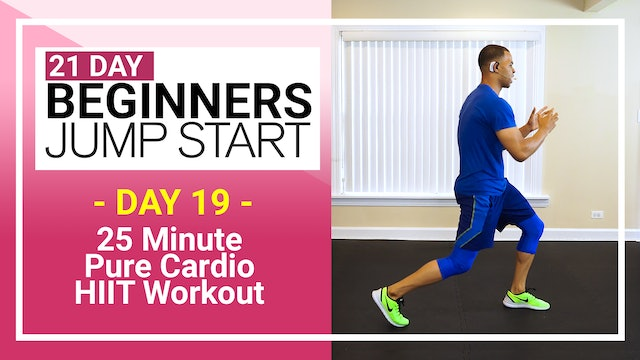 Day 19 - 25 Minute Beginners Pure Cardio HIIT Workout