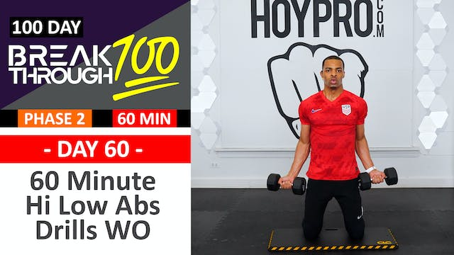#60 - 60 Minute Hi Low Abs Full Body Drills Workout - Breakthrough100