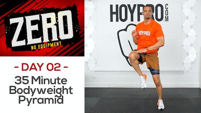 35 Minute Bodyweight Pyramid BURNOUT! - ZERO #02