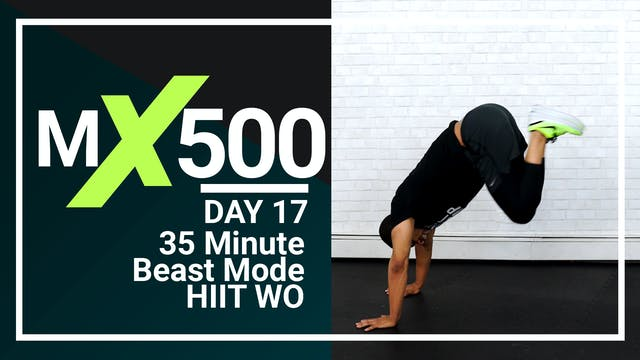 MX500 #17 - 35 Minute Beast Mode HIIT
