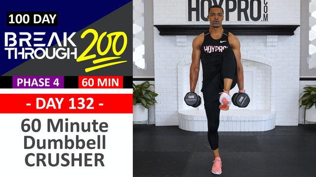 #132 - 60 Minute Full Body Dumbbell CRUSHER - Breakthrough200
