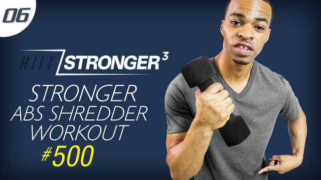 06 - 30 Minute STRONGER Complete Abs SHREDDER