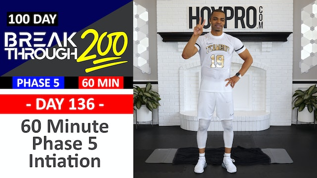 #136 - 60 Minute Full Body Phase 5 Initiation Workout - Breakthrough200