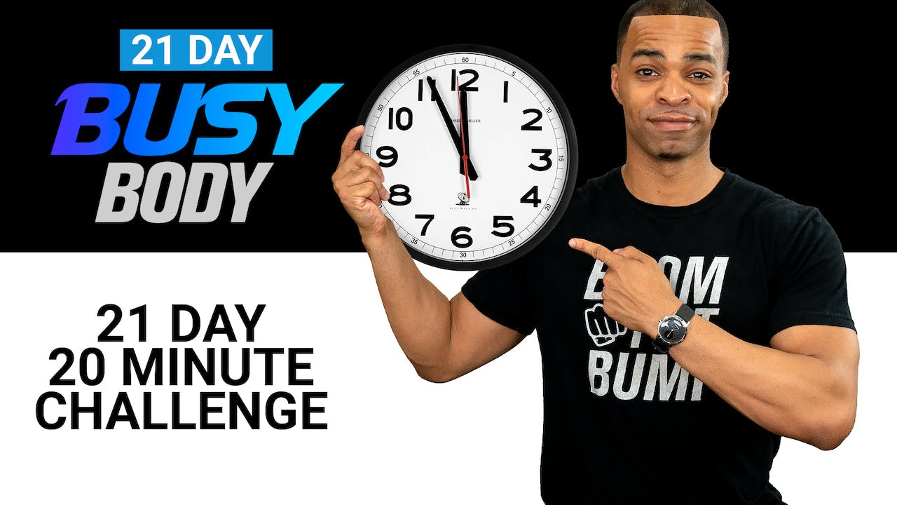 21 Day Busy Body Challenge - 20 Minutes Per Day Workout Program