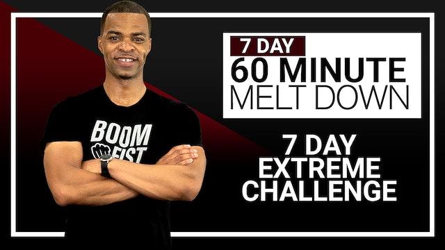 60 Minute Melt Down - 7 Day EXTREME Program