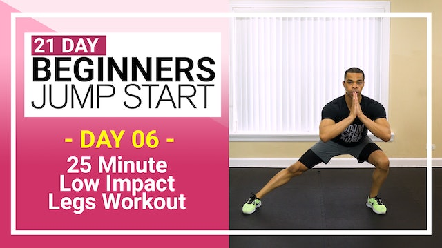 Day 06 - 25 Minute Low Impact Legs Workout for Beginners