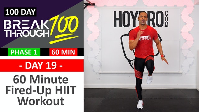 #19 - 60 Minute Fired-Up Full Body HIIT Workout + Abs - Breakthrough100