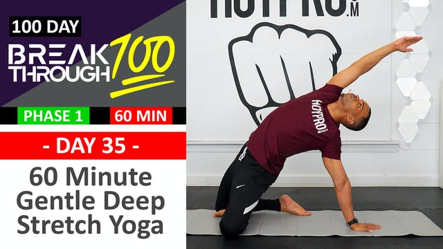 #35 - 60 Minute Gentle Deep Yoga Stretch - Breakthrough100