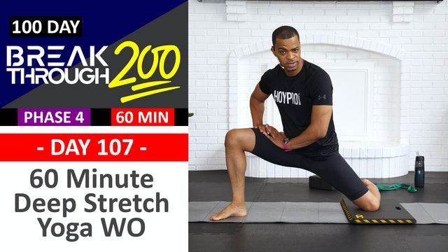 #107 - 60 Minute Deep Stretch Yoga & Recovery - Breakthrough200
