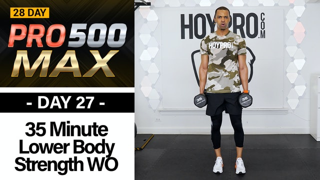 35 Minute Lower Body Strength Workout - PRO 500 MAX #27