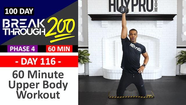 #116 - 60 Minute Advanced Upper Workout - Breakthrough200