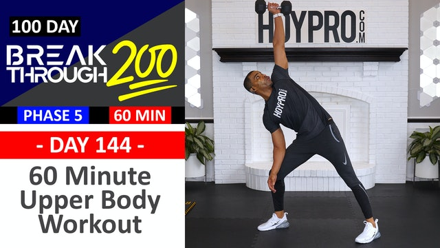 #144 - 60 Minute Upper Body Triple Threat Workout - Breakthrough200