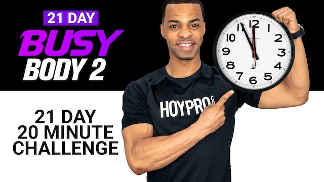 21 Day Busy Body 2 - 20 Minutes Per Day Challenge