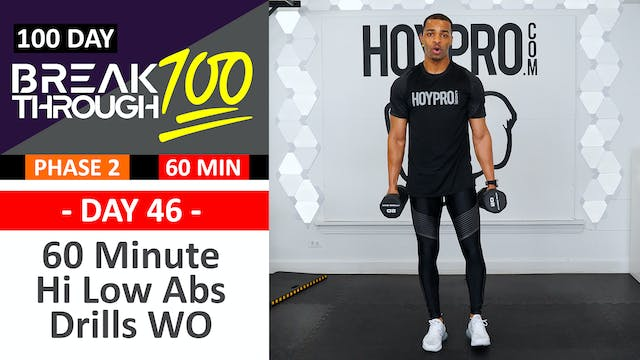 #46 - 60 Minute Hi Low Abs Full Body Drills Workout - Breakthrough100