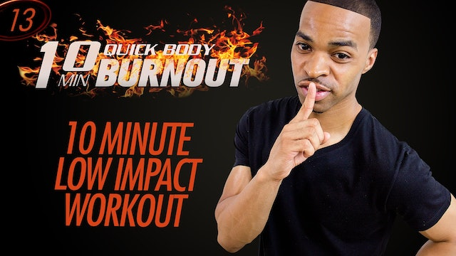 013 - 10 Minute Quick Total Body Low-Impact Quiet HIIT Workout Finisher