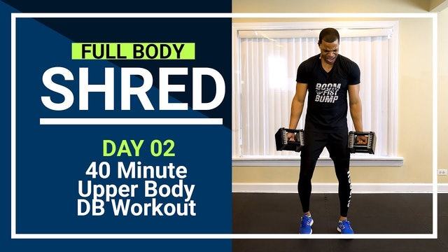 FBShred #02 - 40 Minute Upper Body Dumbbell Strength Training Workout