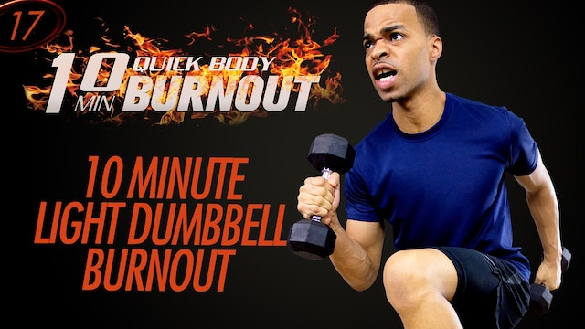 017 - 10 Minute Quick Total Body Light Dumbbell HIIT Workout