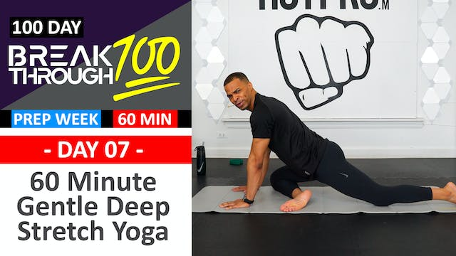 #07 - 60 Minute Gentle Deep Yoga Stretch - Breakthrough100