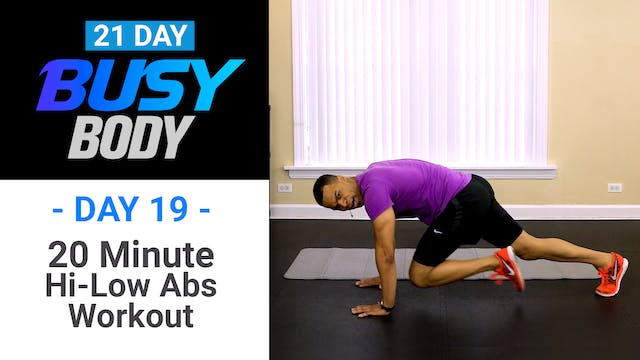 20 Minute Hi-Low Six-Pack Abs - Busy Body #19