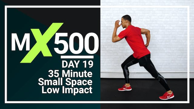 MX500 #19 - 35 Minute Small Space Low Impact
