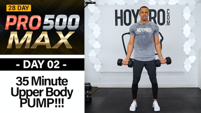 35 Minute Upper Body Pump & Build Workout  - PRO 500 MAX #02