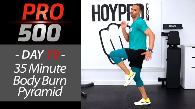 35 Minute Bodyweight BURN!!! Pyramid Workout - PRO 500 #10