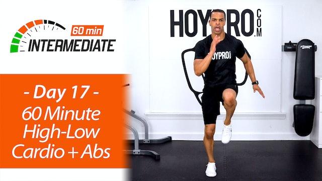 60 Minute Hi-Low Pure Cardio Workout + Abs - Intermediate #17