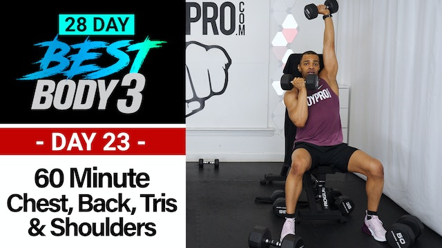60 Minute Chest, Shoulders, Back & Tris Upper Body Workout - Best Body 3 #23