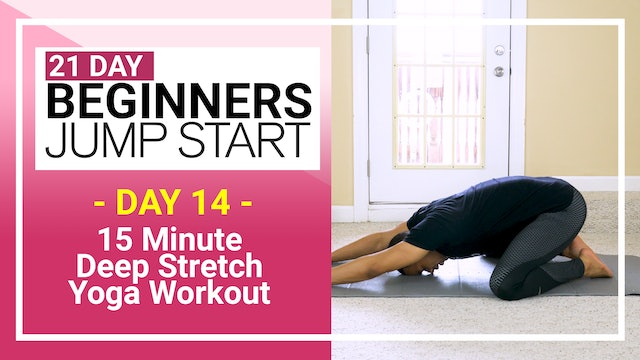Day 14 - 15 Minute Total Body Beginners Deep Stretch