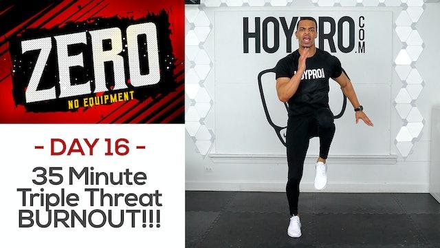 35 Minute Triple Threat 30/60/90 Bodyweight BURNOUT!!! - ZERO #16