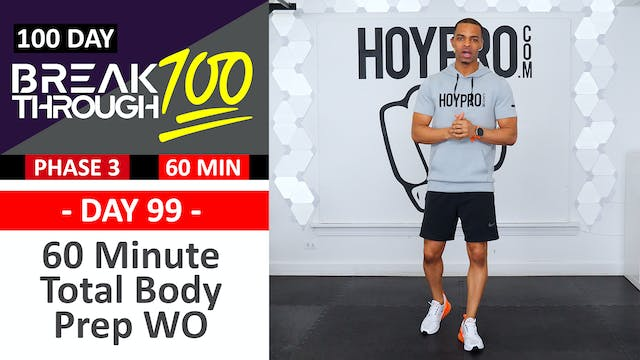 #99 - 60 Minute Full Body Prep No Equipment Workout - Breakthrough100