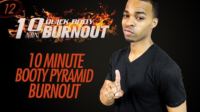 012 - 10 Minute Booty Building Pyramid Workout