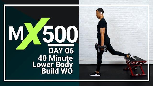 MX500 #06 - 40 Minute Lower Body Strength