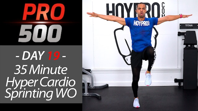 35 Minute Hyper Cardio Sprinting Workout - PRO 500 #19