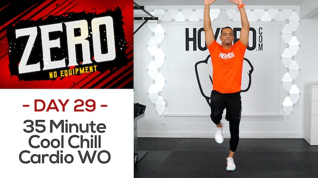 35 Minute Cool Chill Cardio Workout - ZERO #29